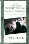 The First Year English: 103 Ways to Avoid Common Teaching Errors - Jon Potter