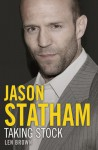 Jason Statham: Taking Stock - Len Brown