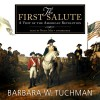 The First Salute: A View of the American Revolution - Barbara W. Tuchman, Nadia May, Inc. Blackstone Audio