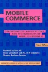 Mobile Commerce: Opportunities, Applications, and Technologies of Wireless Business - Paul May, Tom Jell