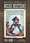 Encyclopedia of Weird Westerns: Supernatural and Science Fiction Elements in Novels, Pulps, Comics, Films, Television and Games - Paul Green