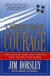 A Different Kind Of Courage - Jim Horsley, Mark Cutshall