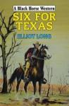 Six for Texas. Elliot Long - Elliot Long