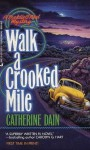 Walk A Crooked Mile - Catherine Dain