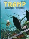 Tramp, Tome 5 - La route de Pointe Noire - Jean-Charles Kraehn, Patrick Jusseaume