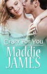 Crazy For You - Maddie James