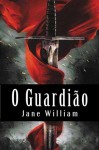 O Guardião (Portuguese Edition) - Jane William