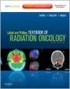 Leibel and Phillips Textbook of Radiation Oncology: Expert Consult - Online and Print - Theodore L. Phillips, Mack Roach III, Richard Hoppe