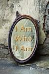 I Am Who I Am - Eve Elovic, Chaim Mazo