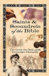 Saints & Scoundrels of the Bible: The Good, the Bad, and the Downright Dastardly - Howard Books Staff, Carol Fielding, Drenda Thomas Richards, Howard Books