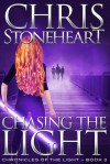 Chasing the Light (Chronicles of the Light #3) - Chris Stoneheart