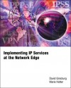 Implementing IP Services at the Network Edge - David Ginsburg, Marie Hattar