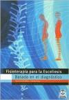 Fisioterapia Para la Escoliosis Basada en el Diagnostico - Hans Rudolf Weiss