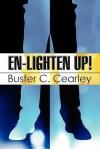 En-Lighten Up! - Buster C. Cearley