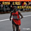 Run Like a Kenyan - Steve Wizno