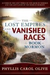 The Lost Empires and Vanished Races of the Book of Mormon - Phyllis Carol Olive