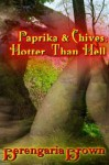 Paprika and Chives: Hotter Than Hell - Berengaria Brown