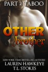 The Other Brother Part 2: Taboo: Stepbrother Billionaire Romance - Lauren Hawkeye, Tawny Stokes