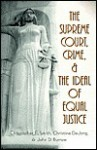 The Supreme Court, Crime & The Ideal Of Equal Justice - Christopher E. Smith