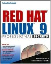 Red Hat Linux 9 Professional Secrets [With 2 CDROM's] - Nabajyoti Barkakati