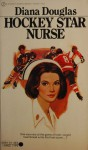 Hockey Star Nurse - Diana Douglas