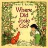 Where Did Josie Go? - Helen Elizabeth Buckley, Jan Ormerod