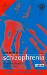 Your Guide to Schizophrenia - Adrianne Reveley