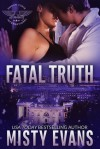 Fatal Truth - Misty Evans