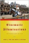 Cinematic Illuminations: The Middle Ages on Film - Laurie Finke, Martin Shichtman