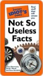 The Pocket Idiot's Guide to Not So Useless Facts - Dana Sherwood