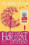 Nur einen Horizont entfernt: Roman - Lori Nelson Spielman, Andrea Fischer