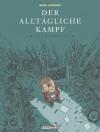 Der alltägliche Kampf: Kostbarkeiten (Der alltägliche Kampf, #3) - Manu Larcenet, Barbara Hartmann, Dirk Rehm