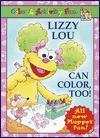 Lizzy Lou Can Color, Too! (Coloring Book) - Lauren Attinello