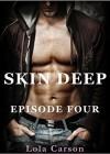 Skin Deep: Episode Four - Lola Carson