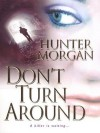 Don't Turn Around - Hunter Morgan