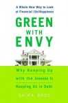 Green With Envy: A Whole New Way to Look at Financial (Un)Happiness - Shira Boss