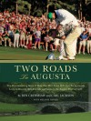 Two Roads to Augusta: The Inspiring Story of Ben Crenshaw and Carl Jackson - Ben Crenshaw, Carl Jackson