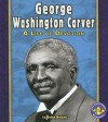 George Washington Carver: A Life of Devotion - Robin Nelson
