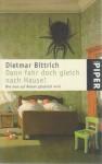 Dann Fahr Doch Gleich Nach Hause! Wie Man Auf Reisen Glücklich Wird - Dietmar Bittrich