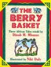 The Berry Basket - Dinah Mbanze, Niki Daly