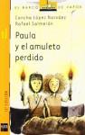 Paula y el amuleto perdido - Concha López Narváez, Rafael Salmerón