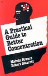 Practical Guide to Better Concentration - Melvin Powers