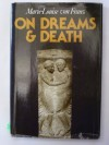 On Dreams and Death - Marie-Louise von Franz