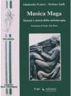 Musica maga: teoresi e storia della meloterapia - Ombretta Franco, Stefano Zuffi