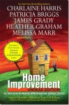 Home Improvement: Undead Edition - Simon R. Green, Heather Graham, James Grady, Charlaine Harris, S.J. Rozan, Rochelle Krich, Toni L.P. Kelner, E.E. Knight, Victor Gischler, Stacia Kane, Melissa Marr, Suzanne McLeod, Seanan McGuire, Patricia Briggs