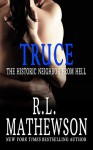 Truce: The Historic Neighbor From Hell (A Neighbor From Hell #4) - R.L. Mathewson