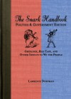 The Snark Handbook: Politics and Government Edition - Lawrence Dorfman