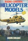 Radio Control Helicopter Models - John Drake