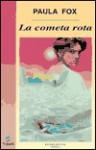 La Cometa Rota - Paula Fox, Amalia Bermejo