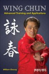 Wing Chun: Advanced Training and Applications - William Cheung